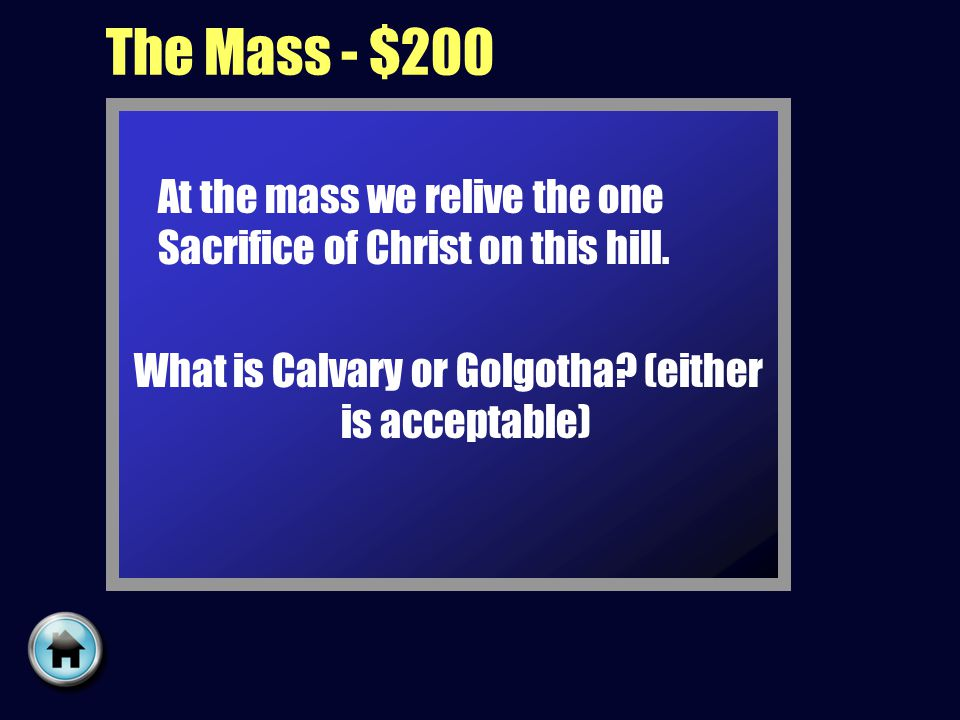 The Mass - $200 At the mass we relive the one Sacrifice of Christ on this hill.