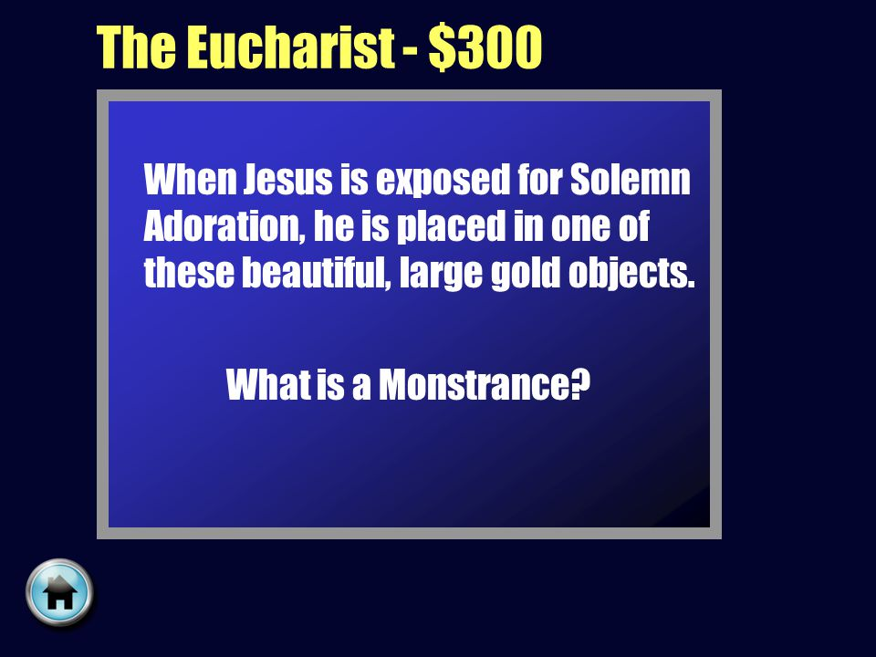 The Eucharist - $300 When Jesus is exposed for Solemn Adoration, he is placed in one of these beautiful, large gold objects.