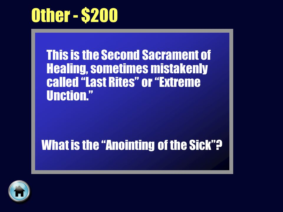 Other - $200 This is the Second Sacrament of Healing, sometimes mistakenly called Last Rites or Extreme Unction.