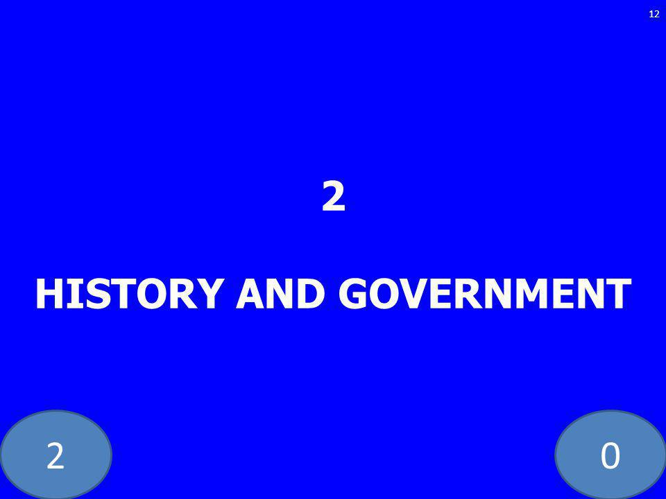 20 2 HISTORY AND GOVERNMENT 12