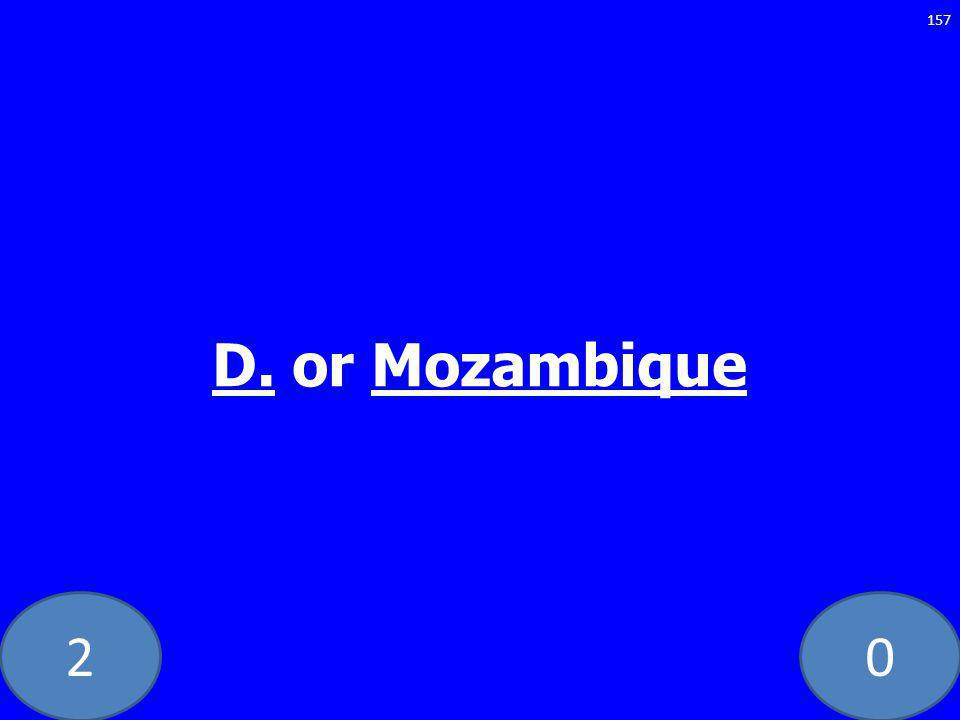 20 D. or Mozambique 157