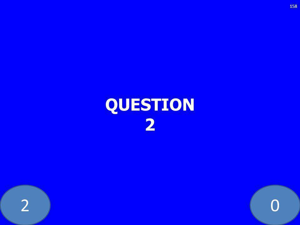 20 QUESTION 2 158