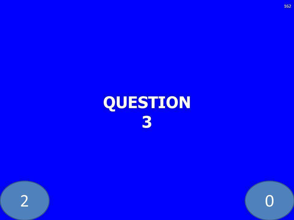 20 QUESTION 3 162