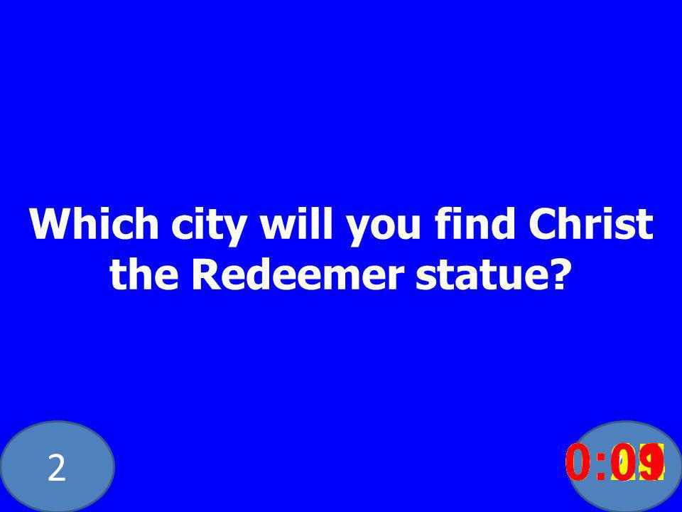 20 Which city will you find Christ the Redeemer statue.