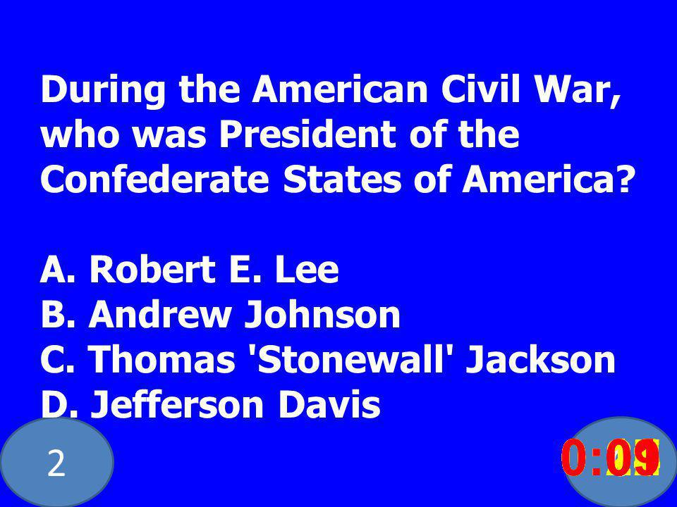 20 During the American Civil War, who was President of the Confederate States of America.