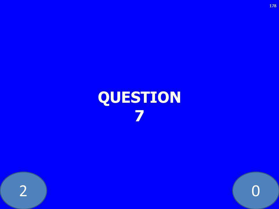 20 QUESTION 7 178