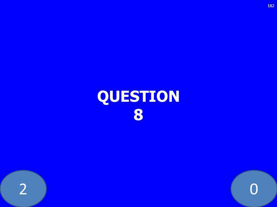 20 QUESTION 8 182