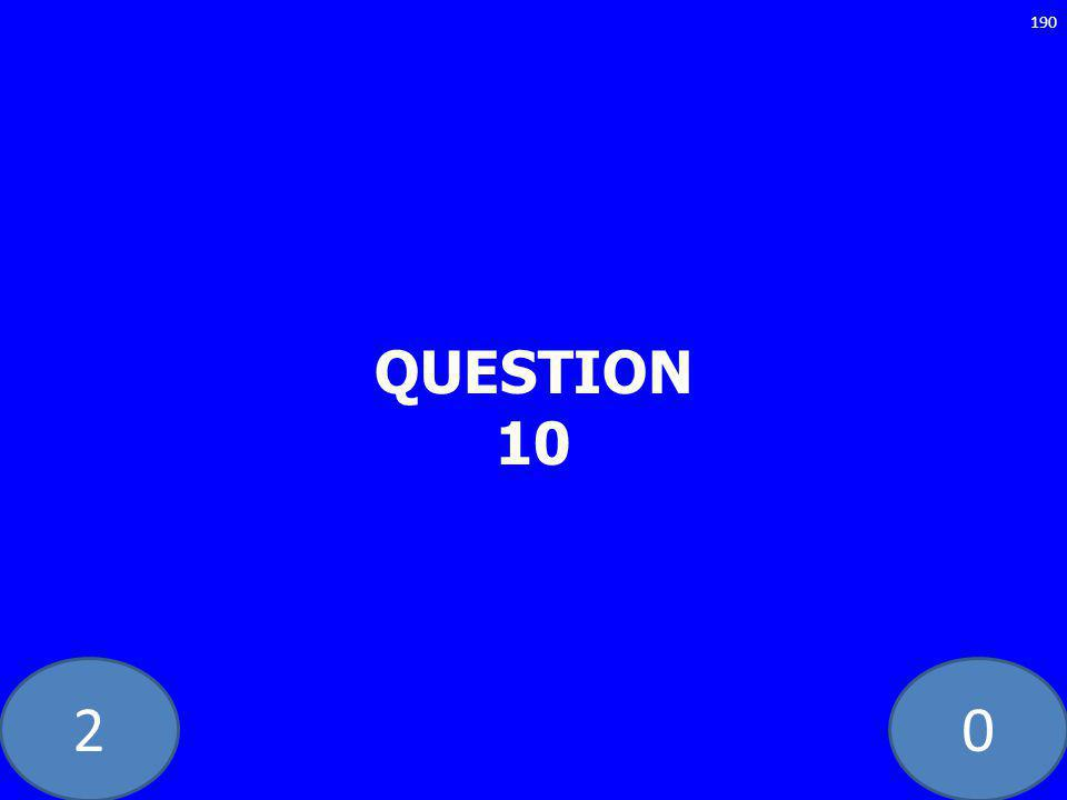 20 QUESTION 10 190