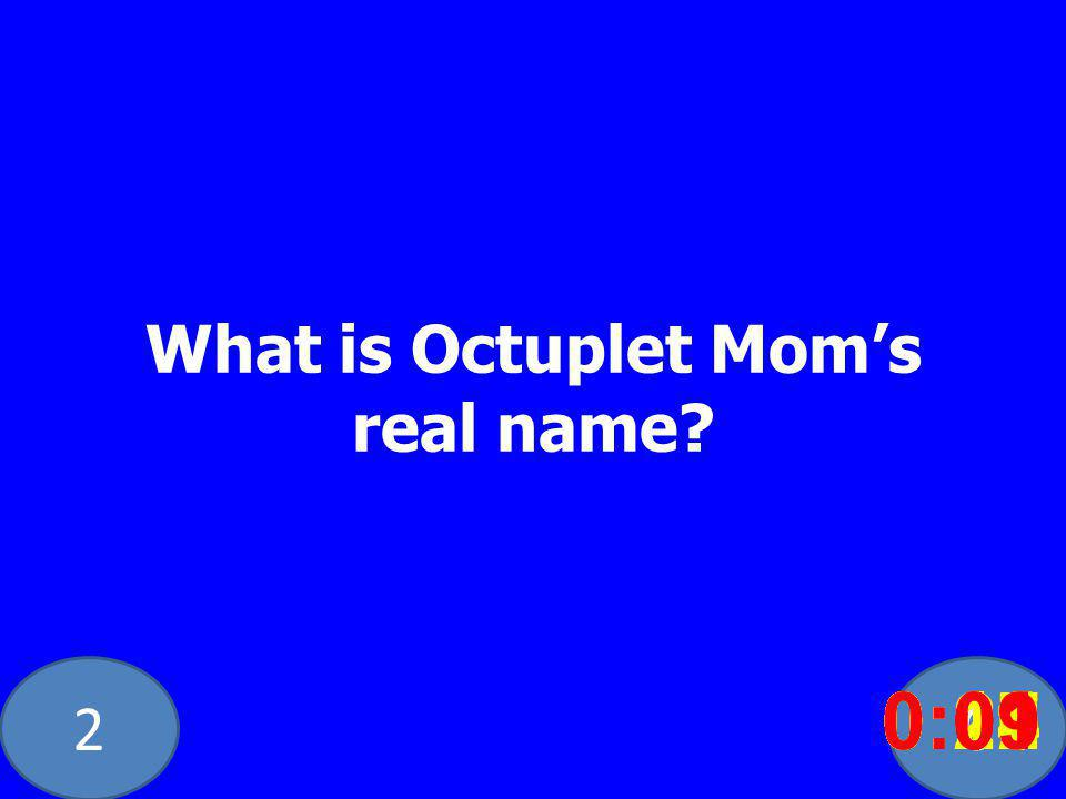 20 What is Octuplet Moms real name? 0:020:030:040:050:060:070:080:100:110:180:190:200:160:150:140:130:120:170:090:01