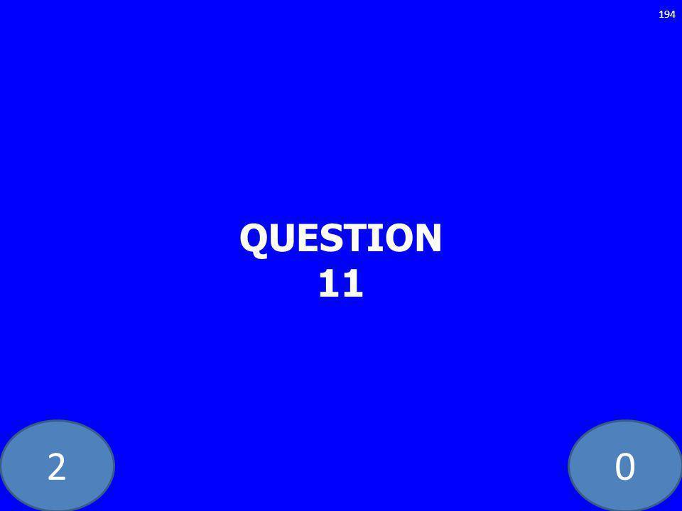 20 QUESTION 11 194