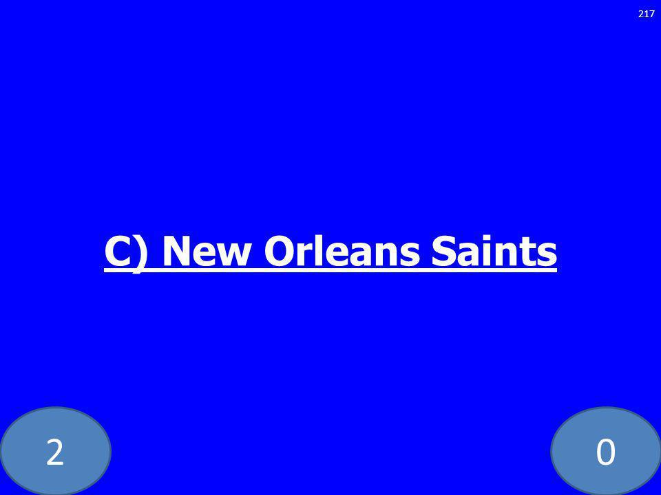 20 C) New Orleans Saints 217