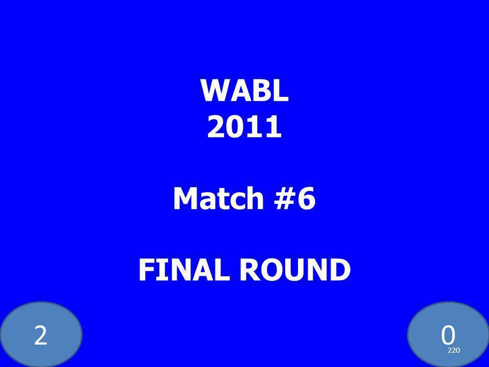 20 WABL 2011 Match #6 FINAL ROUND 220