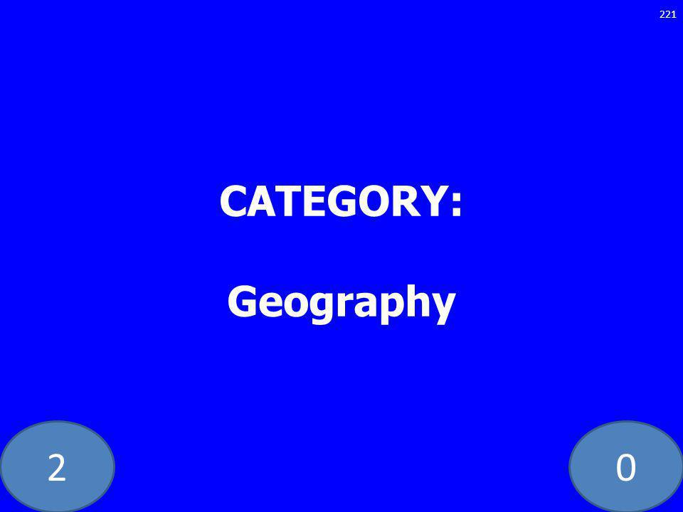 20 CATEGORY: Geography 221
