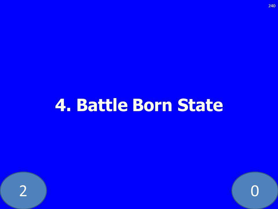 20 4. Battle Born State 240