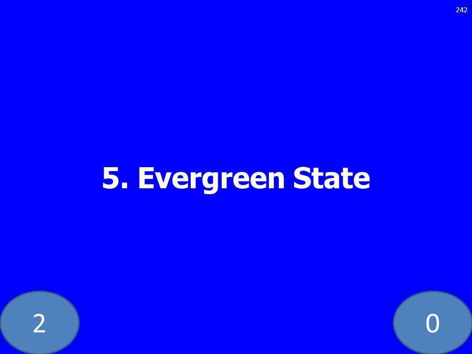 20 5. Evergreen State 242