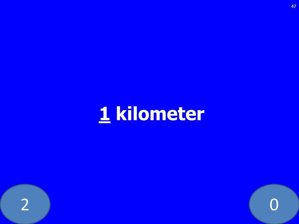 20 47 1 kilometer