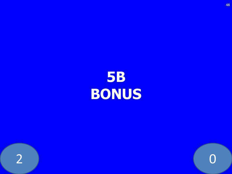 20 5B BONUS 48