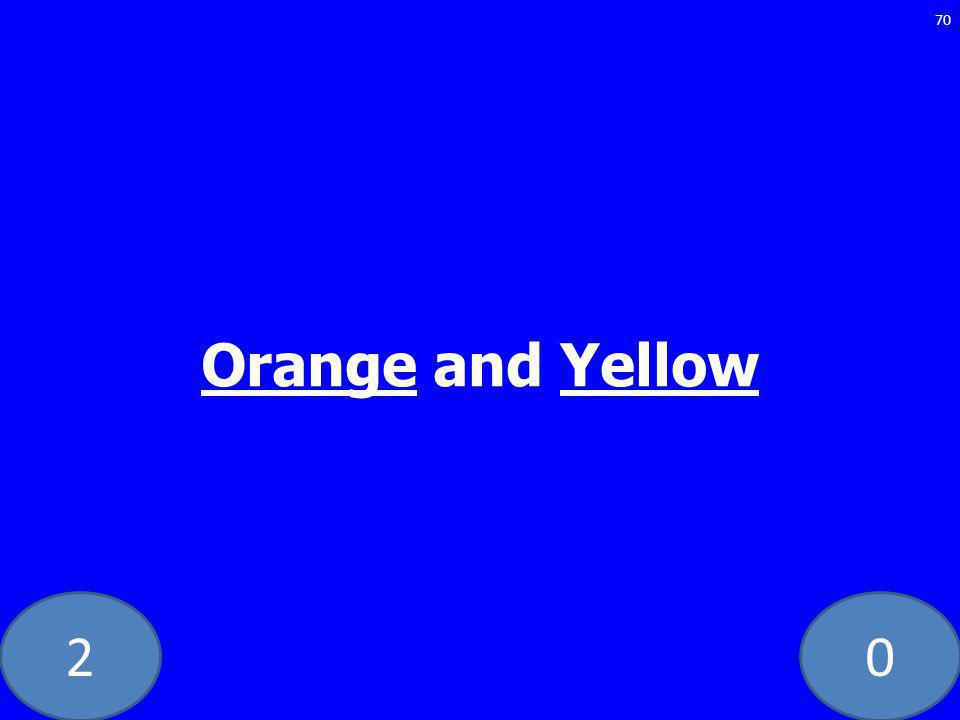 20 Orange and Yellow 70