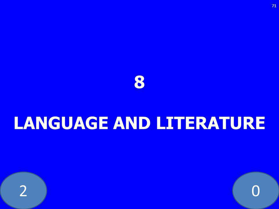 20 8 LANGUAGE AND LITERATURE 71