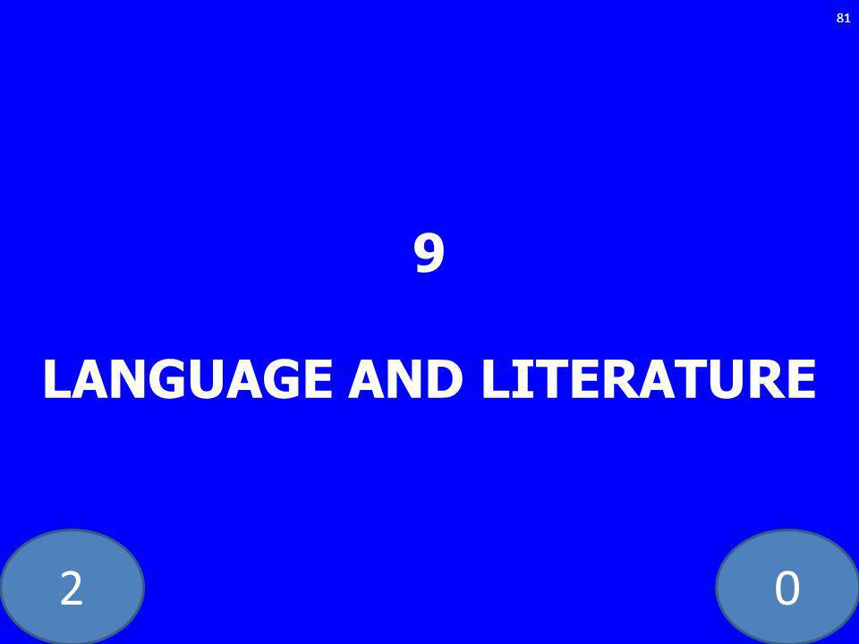 20 9 LANGUAGE AND LITERATURE 81