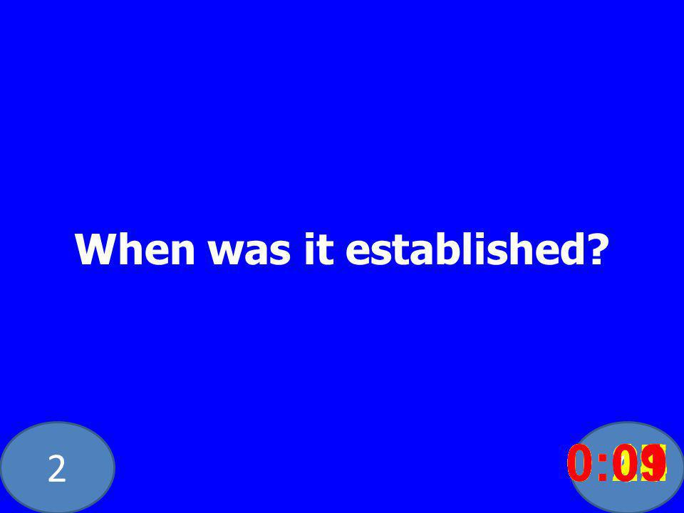 20 When was it established.