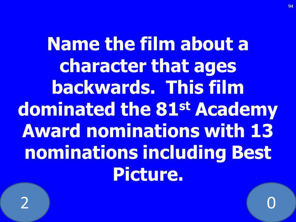 20 Name the film about a character that ages backwards.