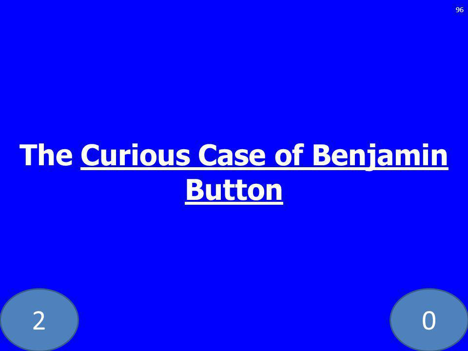 20 The Curious Case of Benjamin Button 96