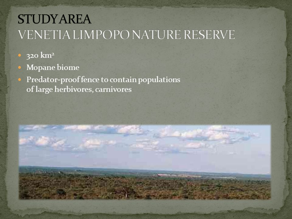 320 km 2 Mopane biome Predator-proof fence to contain populations of large herbivores, carnivores