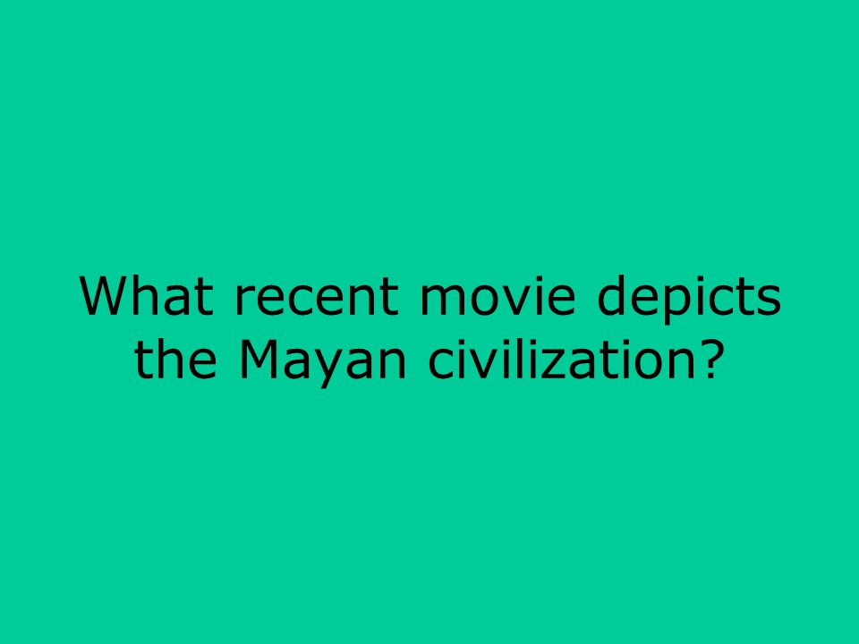 What recent movie depicts the Mayan civilization