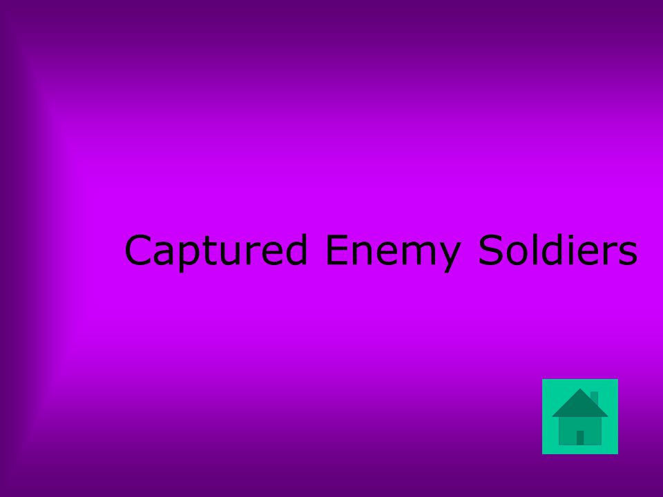 Captured Enemy Soldiers