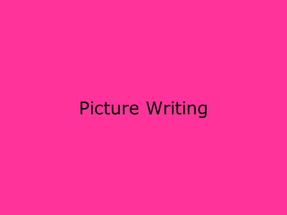 Picture Writing