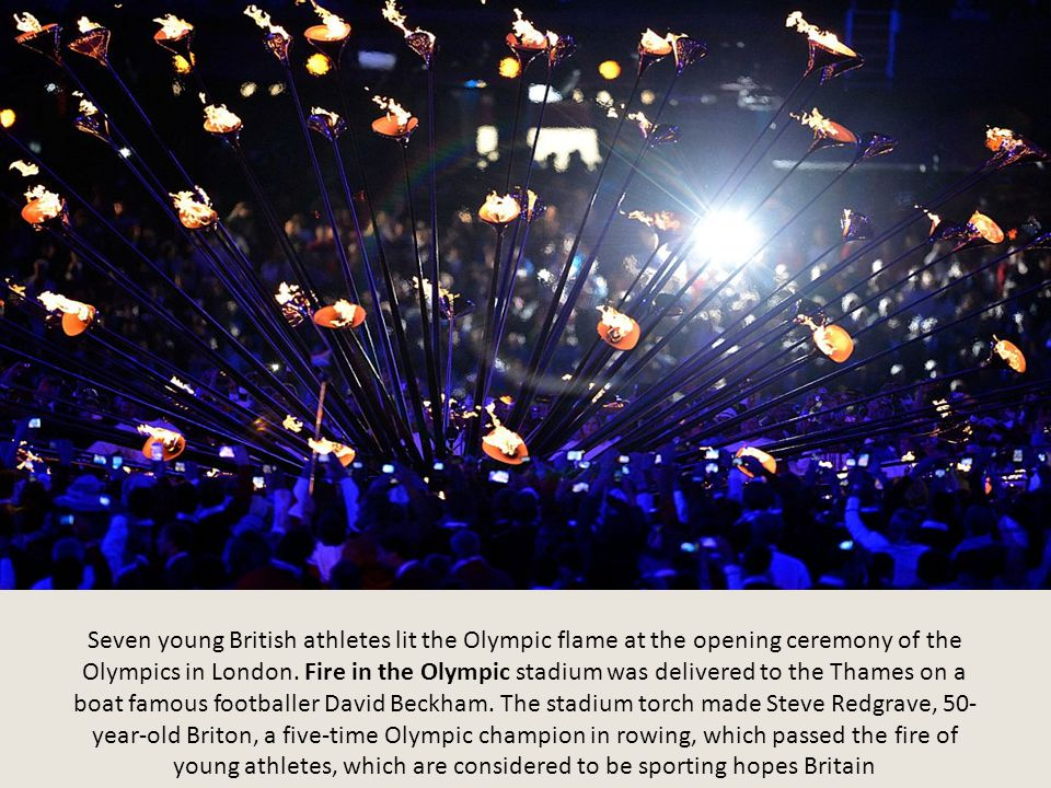 Seven young British athletes lit the Olympic flame at the opening ceremony of the Olympics in London.