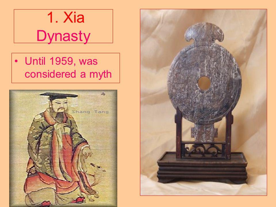 1. Xia Dynasty Until 1959, was considered a myth
