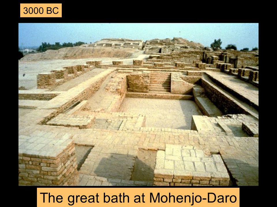 The great bath at Mohenjo-Daro 3000 BC