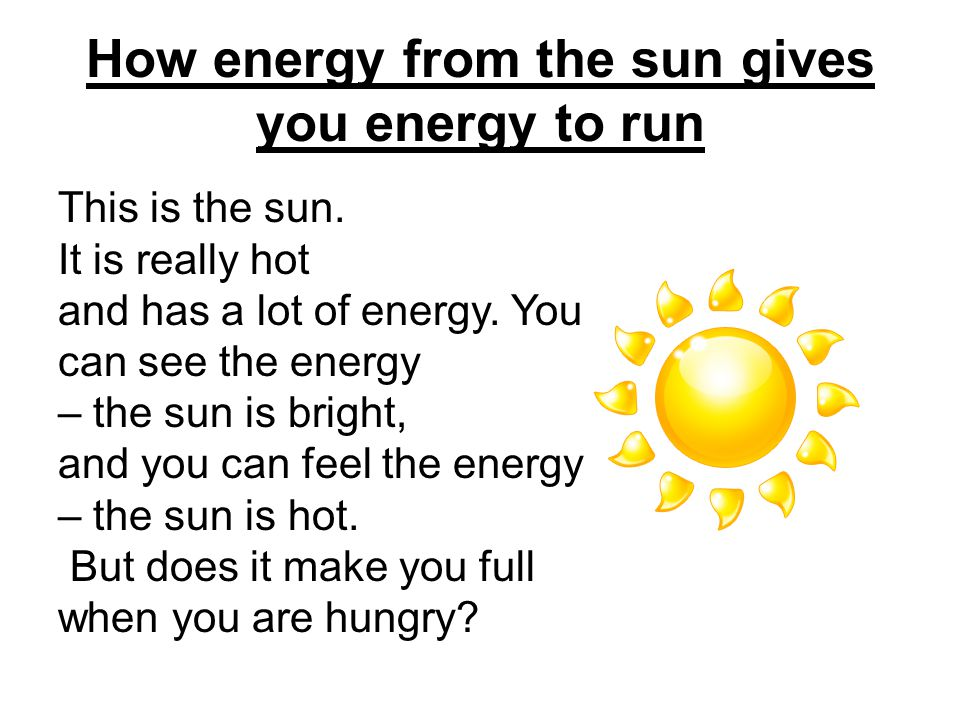 How energy from the sun gives you energy to run … and diffuses into the cells in Bobs muscles