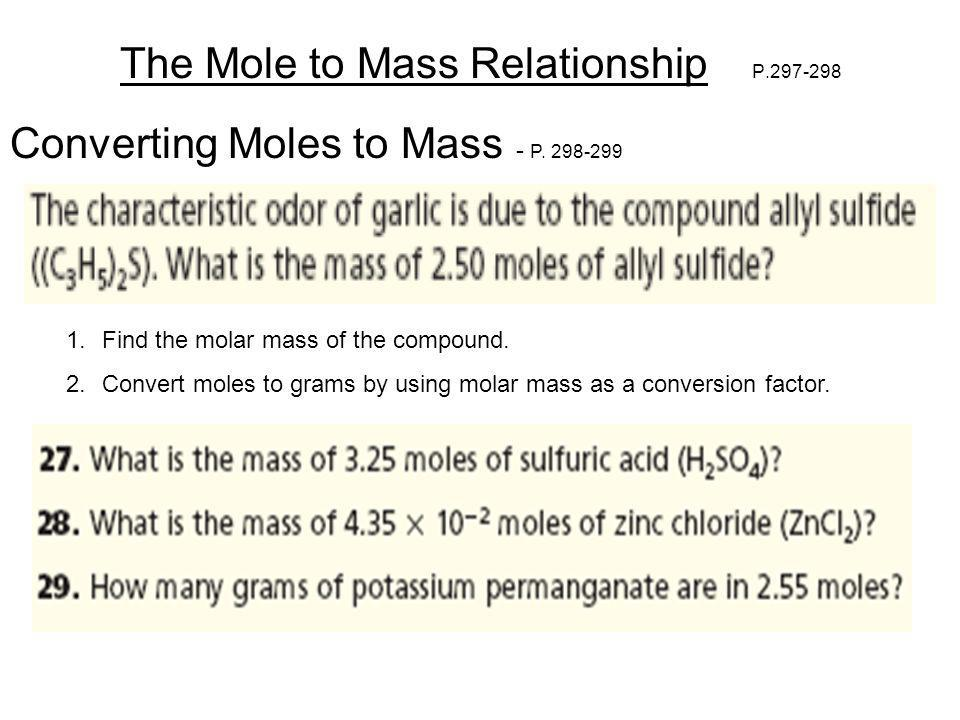 The Mole to Mass Relationship P.297-298 1.Find the molar mass of the compound.
