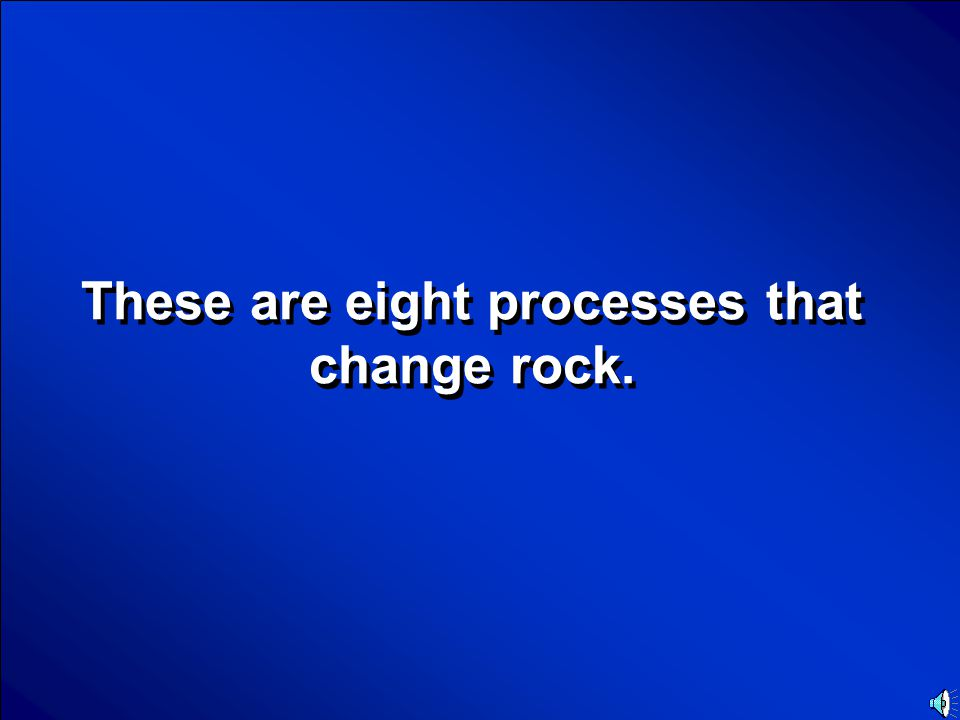 © Mark E. Damon - All Rights Reserved Scores Rocks and Minerals Final Jeopary Question