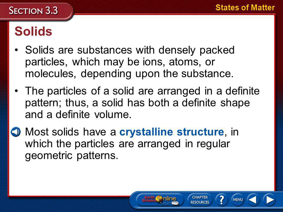 crystalline structure glass evaporation sublimation Objectives Describe the states of matter on Earth.