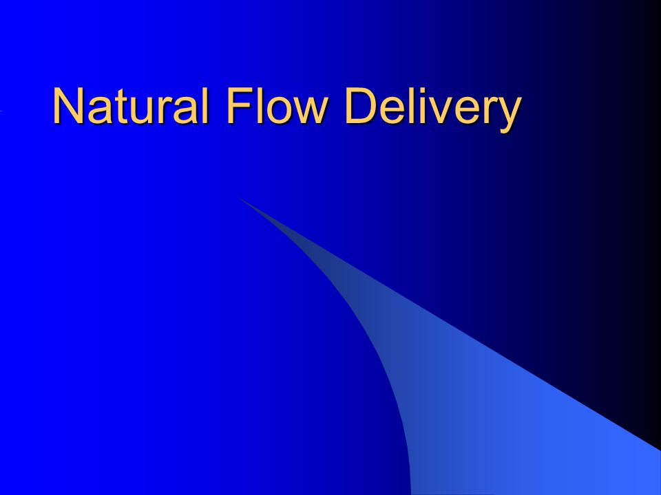 Natural Flow Delivery