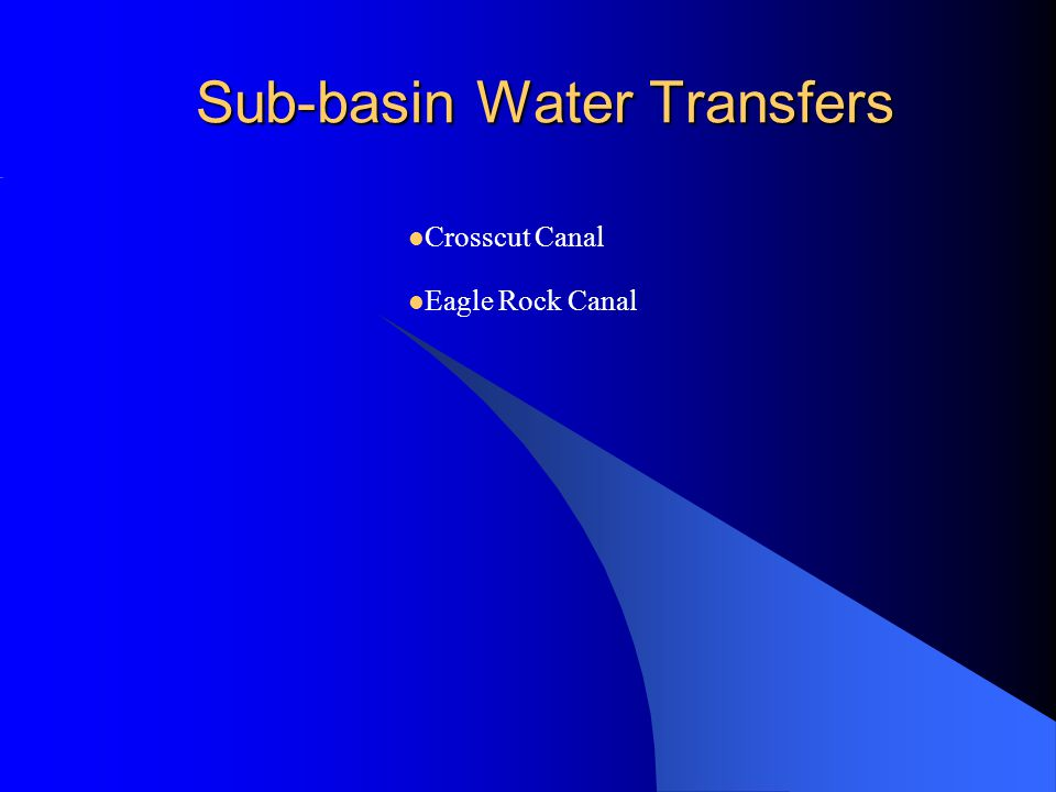 Sub-basin Water Transfers Crosscut Canal Eagle Rock Canal