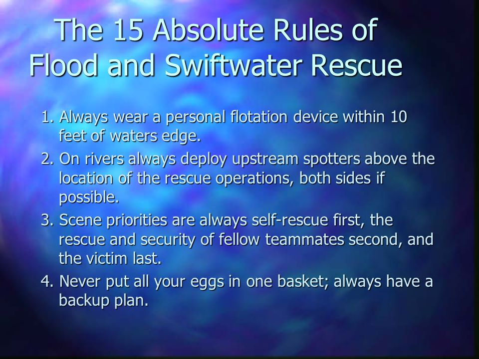 The 15 Absolute Rules of Flood and Swiftwater Rescue 1.
