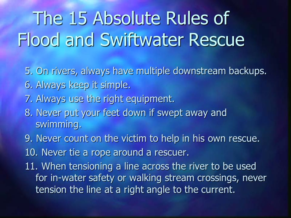 The 15 Absolute Rules of Flood and Swiftwater Rescue 5.