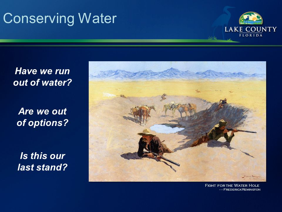 Conserving Water Where does our water come from today?