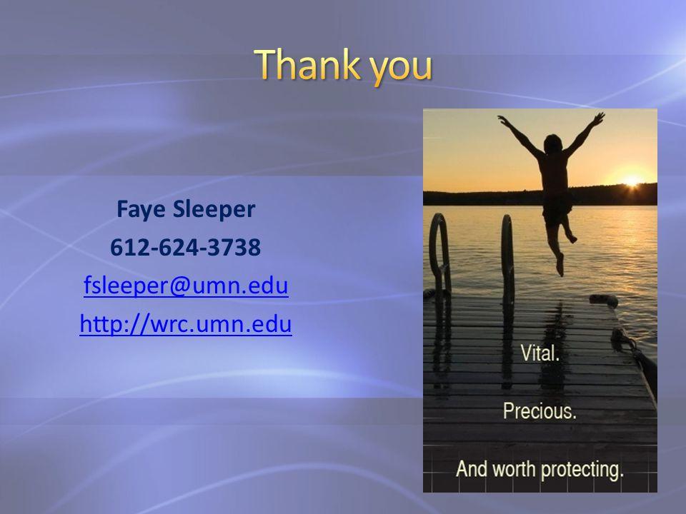 Faye Sleeper 612-624-3738 fsleeper@umn.edu http://wrc.umn.edu