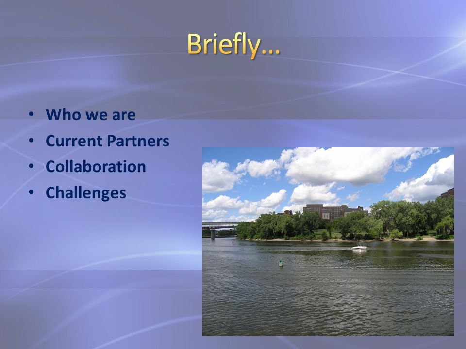 Who we are Current Partners Collaboration Challenges
