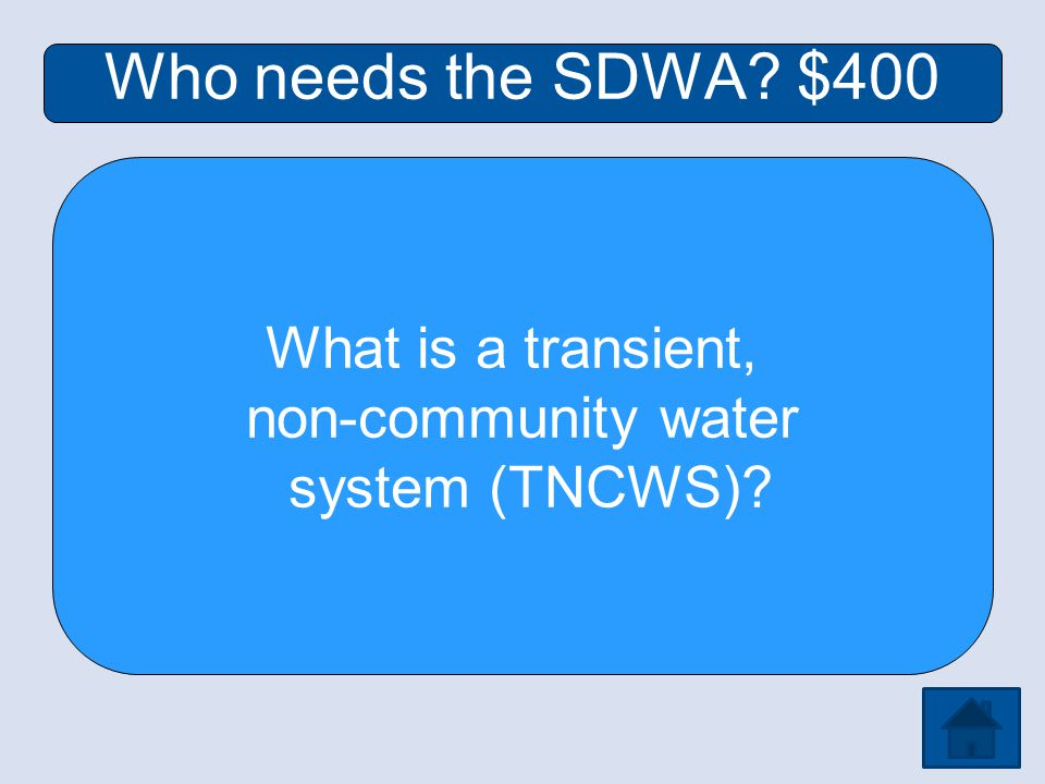 Who needs the SDWA $400 What is a transient, non-community water system (TNCWS)