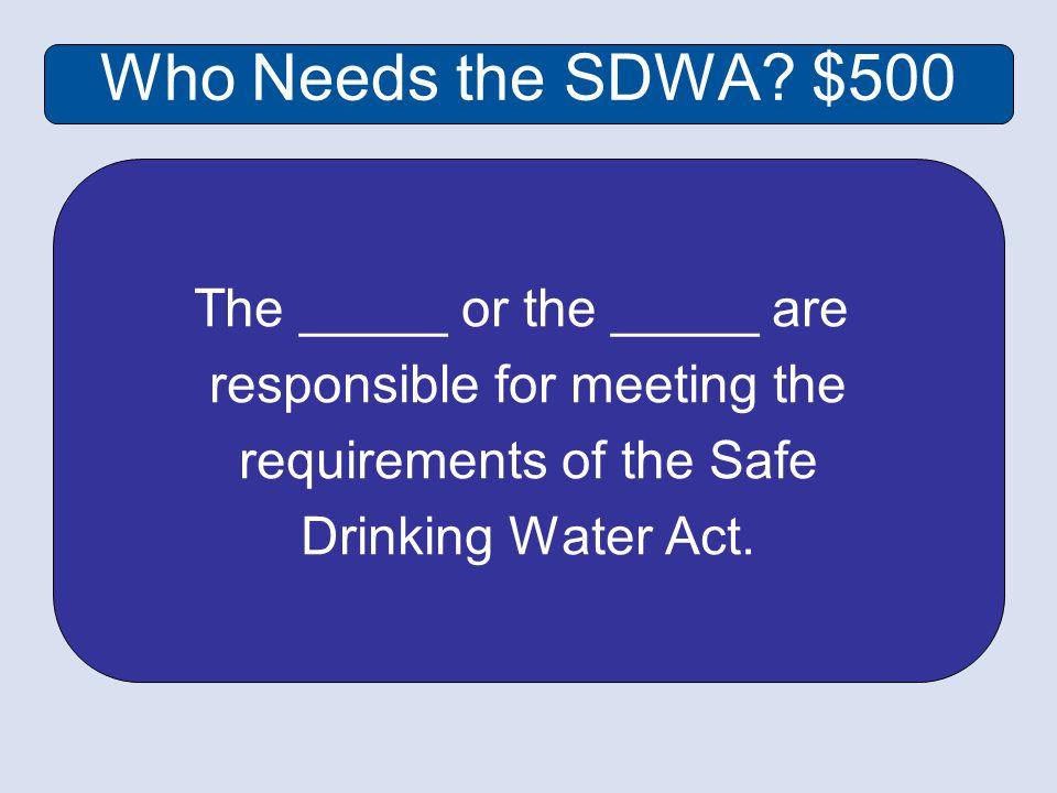 Who Needs the SDWA.