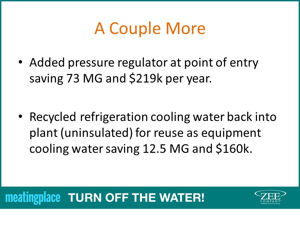 A Couple More Added pressure regulator at point of entry saving 73 MG and $219k per year.