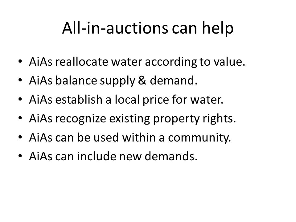 All-in-auctions can help AiAs reallocate water according to value.