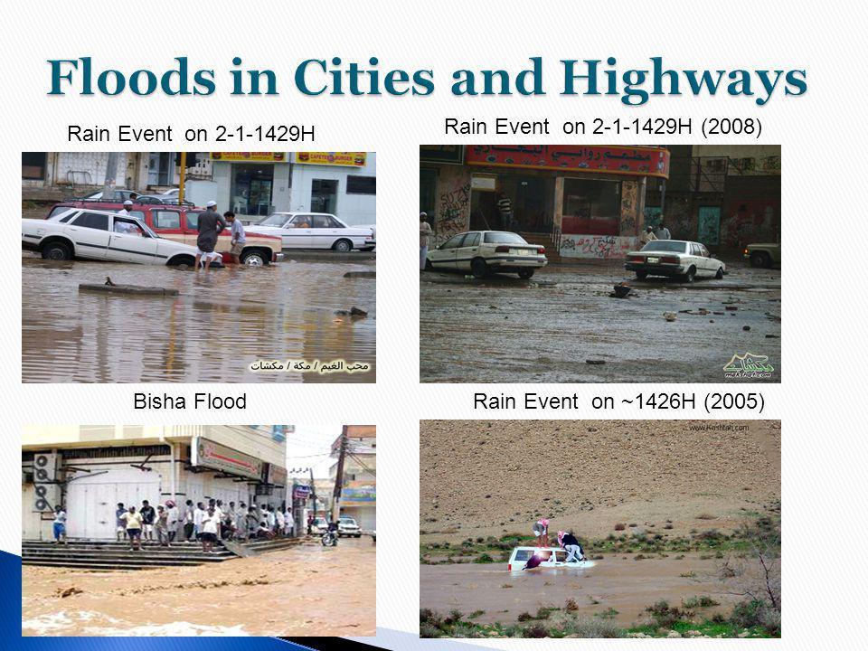 Rain Event on 2-1-1429H Rain Event on 2-1-1429H (2008) Rain Event on ~1426H (2005)Bisha Flood
